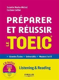 MARKO-MICHEL, Suzette. Préparer et réussir le TOEIC - Grandes écoles - Universités - Masters I et II (2013). En ligne : http://unistra.scholarvox.com.scd-rproxy.u-strasbg.fr/BookDetails.aspx?type=cyberlibris&docid=88815475