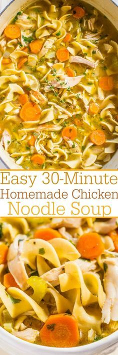Easy 30-Minute Homemade Chicken Noodle Soup  I used a 24 oz bag of Reames home style egg noodles and 96 oz (instead of 64oz) of chicken broth - perfect!!