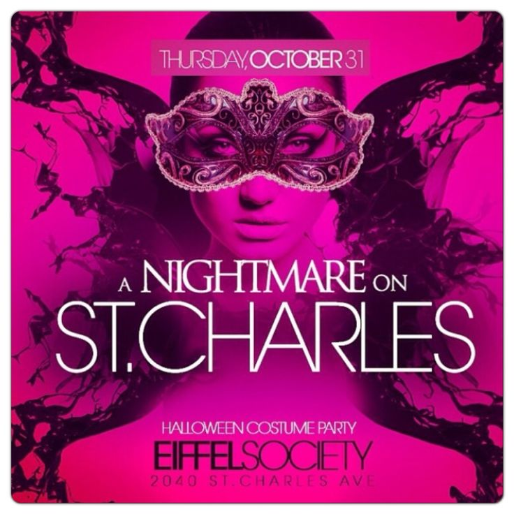 A NightMare On St Charles   OCTOBER 31st, 2k13  Located at the beautiful Eiffel Society (2040 St Charles Ave)  with a sophisticated atmosphere of the NOLA's top business owners, socialites and entertainment personalities!   Doors open at 10pm so you'll have time to take the kids trick or treating and still make it to the club on time & to the office Friday morning!  Sexiest Costume Party in NOLA   Costumes Are Preferred But Not Mandatory  For table RSVP call/text 504-333-3472