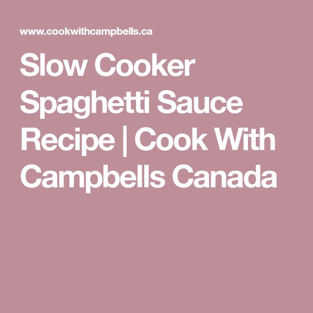 Slow Cooker Spaghetti Sauce Recipe | Cook With Campbells Canada