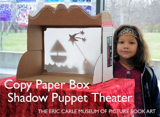 Copy Paper Box Shadow Puppet Theater | Making Art with Children | The Eric Carle Museum of Picture Book Art.  #kidsartactivities #shadowpuppettheater