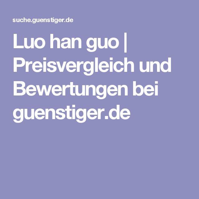 Luo han guo   Preisvergleich und Bewertungen bei guenstiger.de