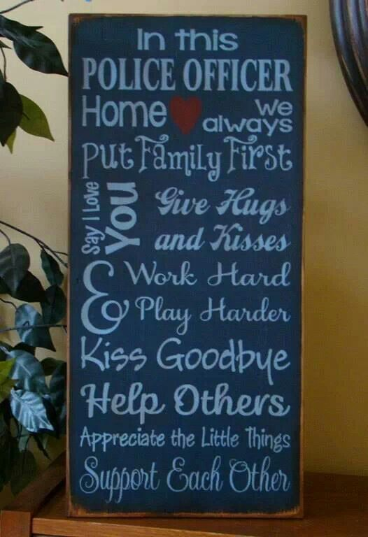 In this Police Officer's home <3 We always...