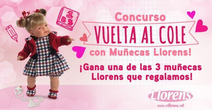 ¡Con la vuelta al Cole, Nuevo concurso de Muñecas Llorens!
