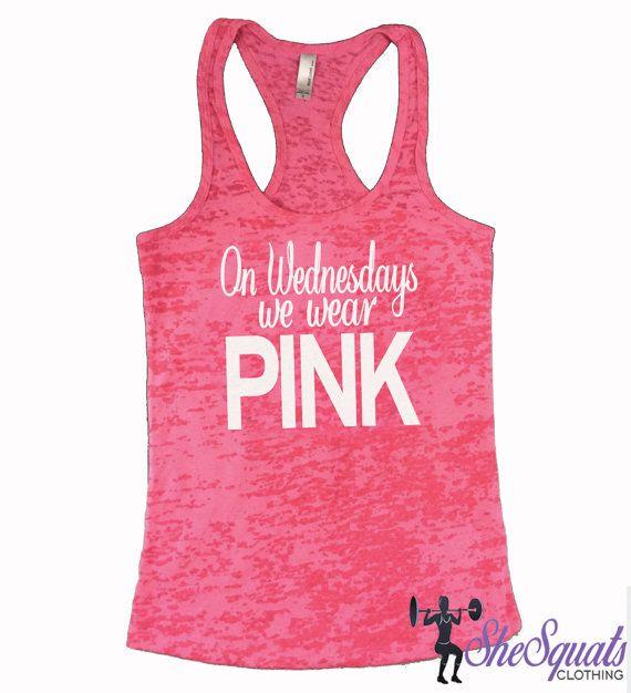 On Wednesday We Wear Pink Mean Girls Burnout Tank Shirt. We Wear Pink Burnout Tank.   price: $19.95 USD discount code: (pinterest15)