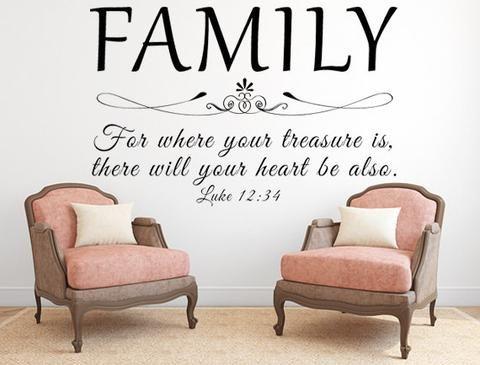 Family - For Where Your Treasure Is Luke 12:34 KJV Vinyl Wall Decal Inspirational Custom Vinyl Lettering Decal Wall Sign Custom Wall Decal - Inspirational Wall Signs