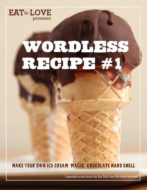 "WORDLESS RECIPE #1: How to Make Your Own Ice Cream ""Magic"" Chocolate Hard Shell"
