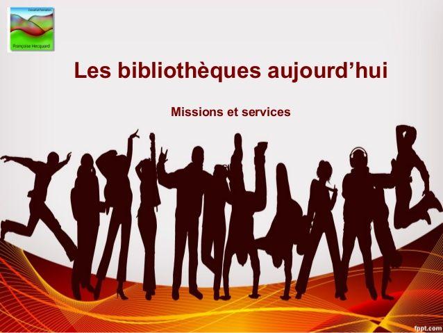 les biblioth u00e8ques aujourd u2019hui missions et services
