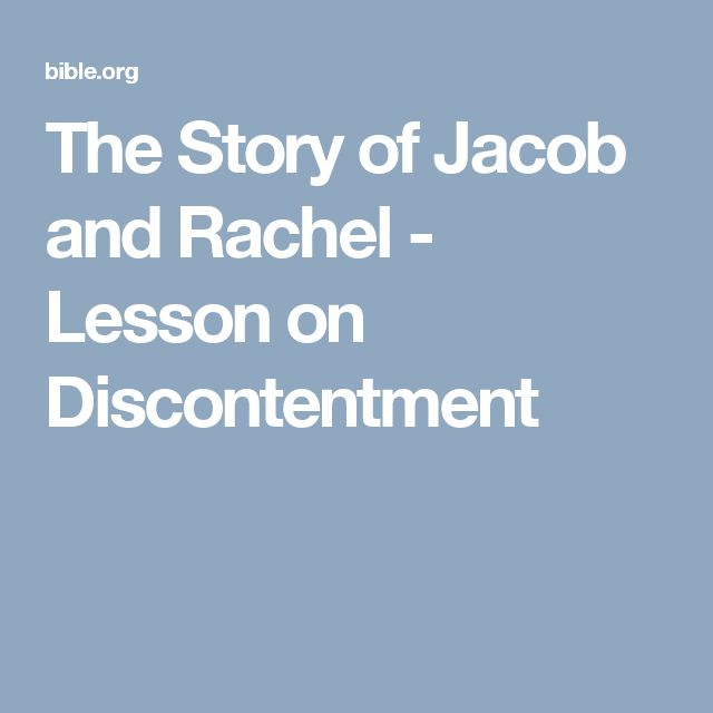 The Story of Jacob and Rachel - Lesson on Discontentment