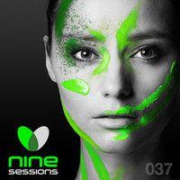 Nine Sessions By Miss Nine - Episode 037 by MissNine on SoundCloud