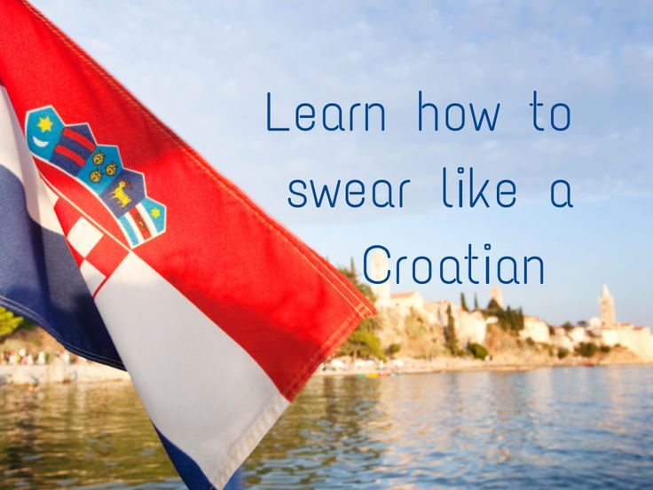 Croatian swear words - phrases you won't find in a travel guide. Not the kind of thing you should say to your Mama or Baka..