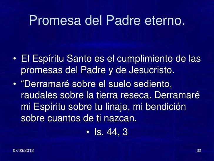 """Promesa del Padre eterno.• El Espíritu Santo es el cumplimiento de las  promesas del Padre y de Jesucristo.• """"Derramaré so..."""