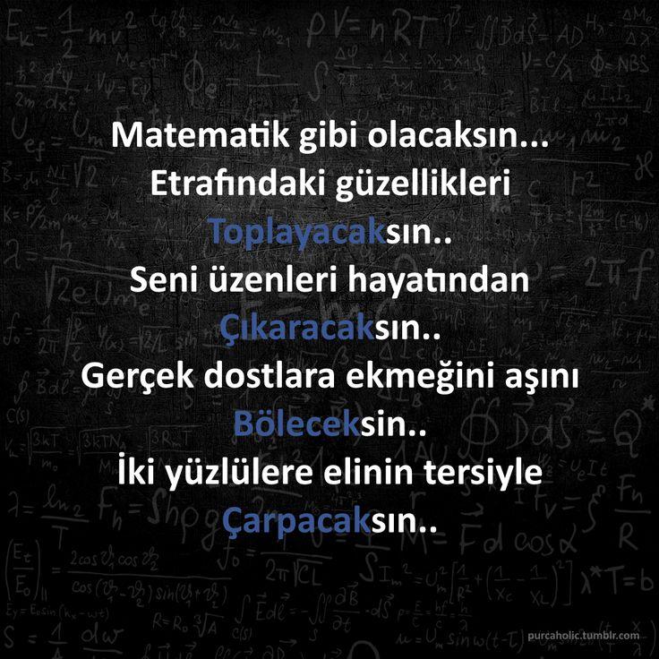 Matematik gibi olacaksın... Etrafındaki güzellikleri Toplayacaksın.. Seni…