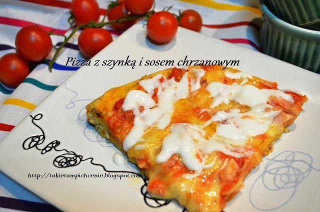 Takie tam pichcenie: Pizza z szynką i sosem chrzanowym