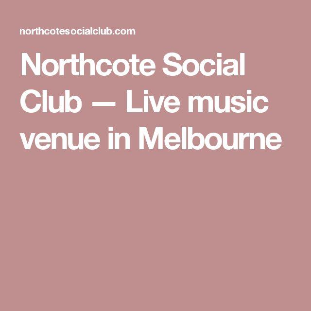 Northcote Social Club      — Live music venue in Melbourne