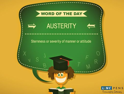 Form a meaningful sentence with #WordOfTheDay #austerity