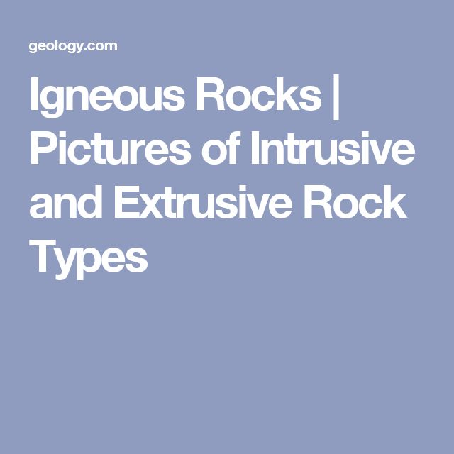Igneous Rocks | Pictures of Intrusive and Extrusive Rock Types