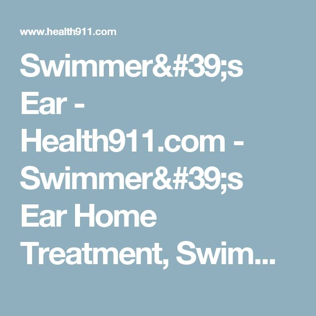 Swimmer's Ear - Health911.com - Swimmer's Ear Home Treatment, Swimmer's Ear Remedy, Swimmer's Ear Infection, Swimmer's Ear & Hydrogen Peroxide