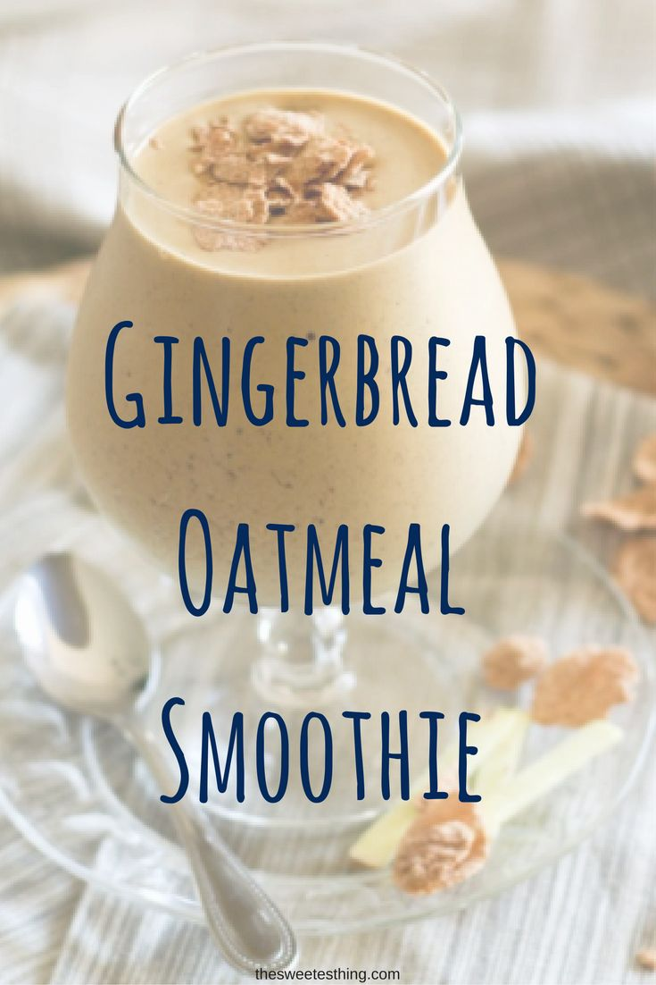 Gingerbread Oatmeal Smoothie Yummy Recipe! Visit: http://thesweetesthing.com/gingerbread-oatmeal-smoothie/