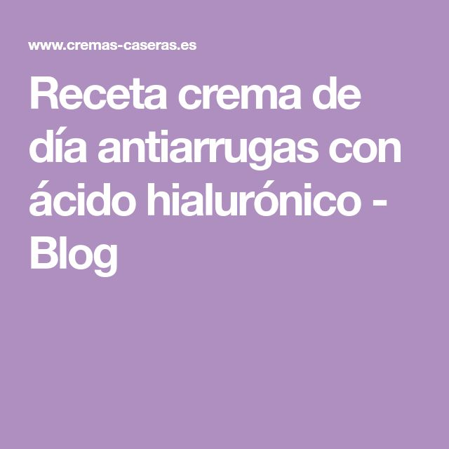 Receta crema de día antiarrugas con ácido hialurónico - Blog