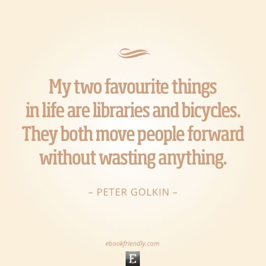 Peter Golkin / 50 inspiring quotes about libraries and librarians (my favorite quote!)