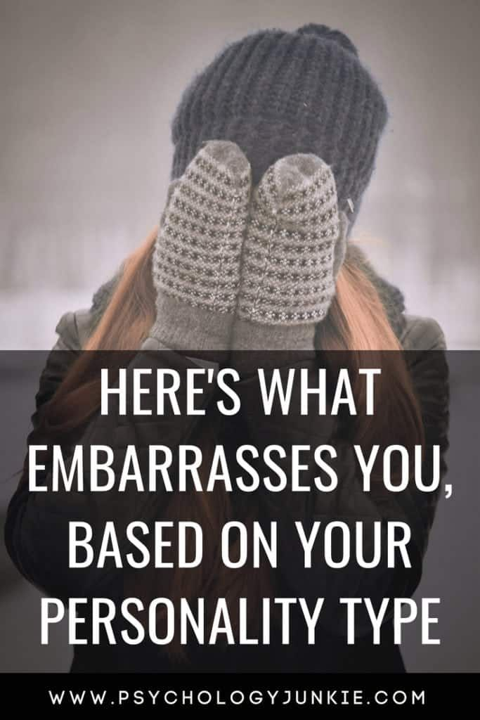 Here's What Embarrasses You, Based on Your Personality Type