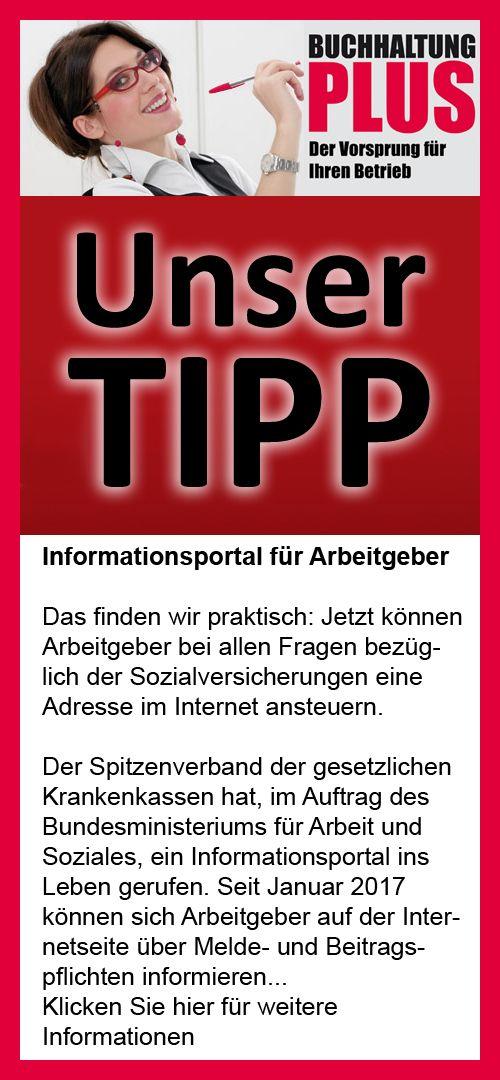 Informationsportal für Arbeitgeber. Das finden wir praktisch: Jetzt können Arbeitgeber bei allen Fragen bezüglich der Sozialversicherungen eine Adresse im Internet ansteuern. http://www.buchhaltung-plus.de/?News&aosMenuID=11&id=72&from_page=News