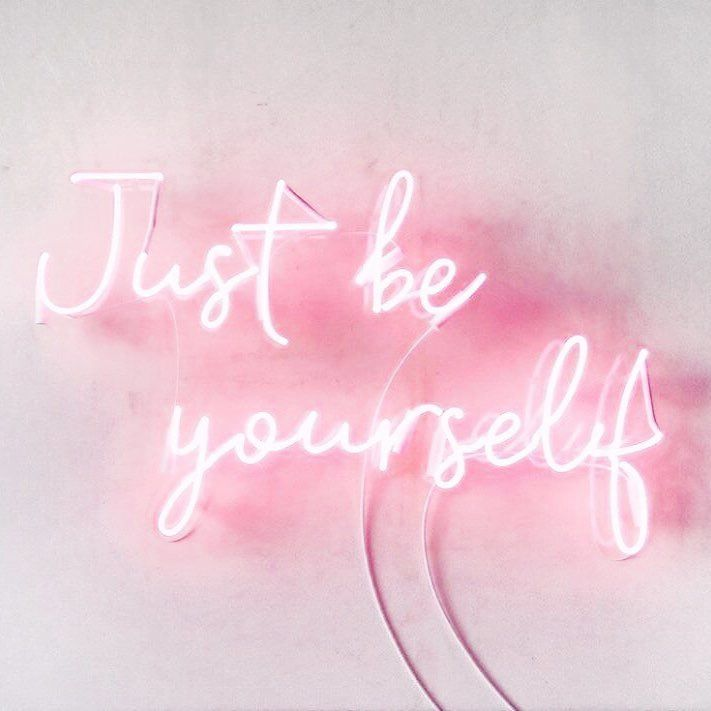 Just Be Yourself Self Love Quotes Neon Signage Neon