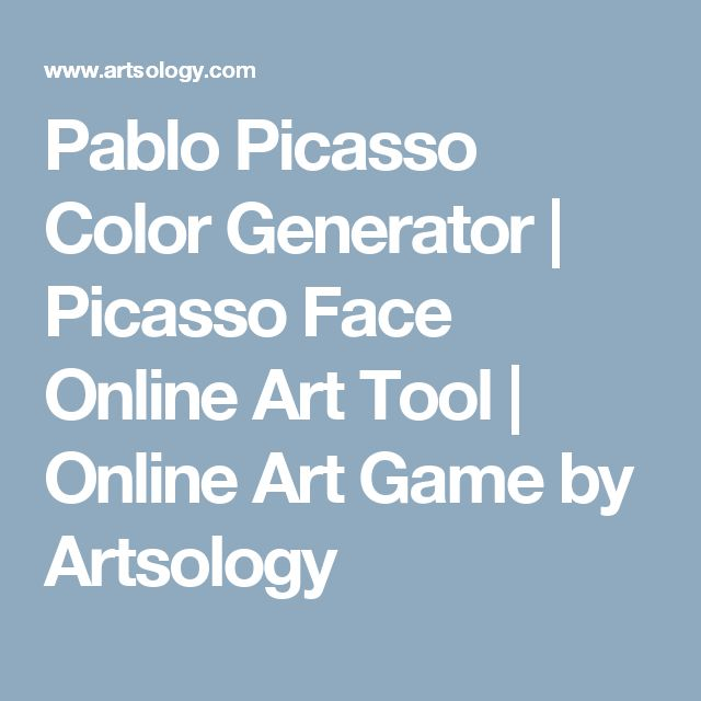 Pablo Picasso Color Generator | Picasso Face Online Art Tool | Online Art Game by Artsology