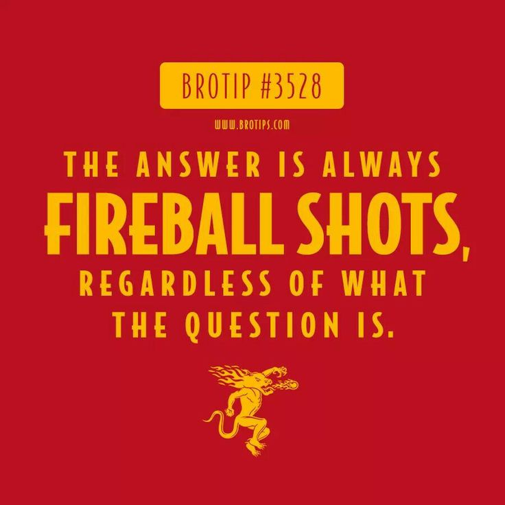 Fireball shots chased with jack daniels!!