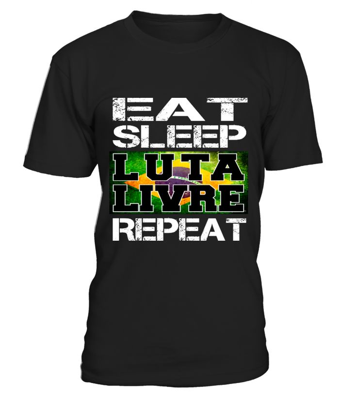 Eat Sleep Luta Livre Repeat  #gift #idea #shirt #image #funny #fitness #gyms #clothing #sport