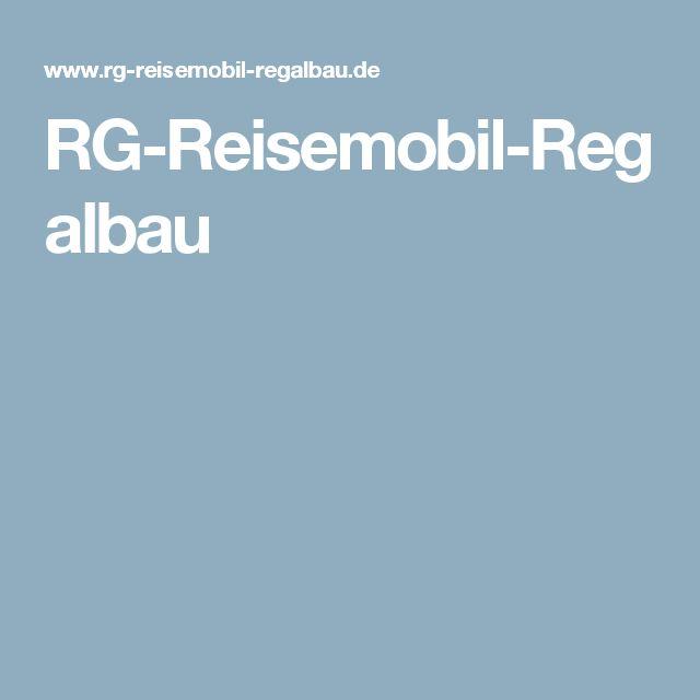 RG-Reisemobil-Regalbau | Reisemobil, Camping zubehör, Regal