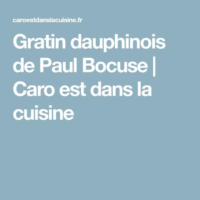 Gratin dauphinois de Paul Bocuse | Caro est dans la cuisine