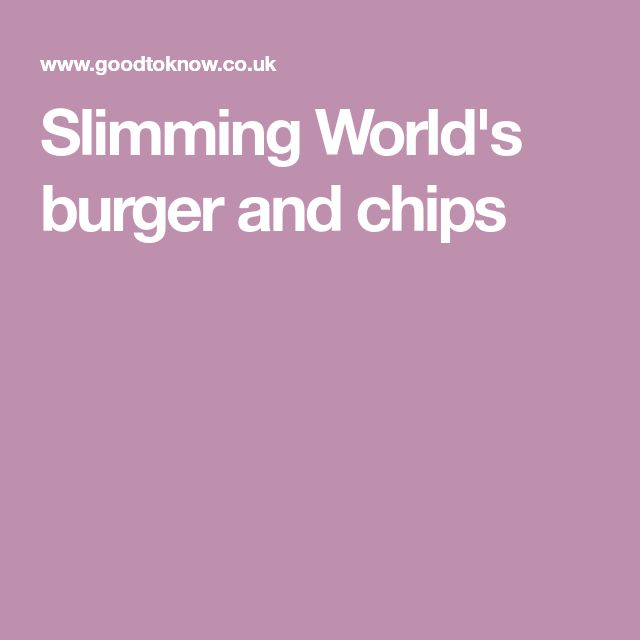 Slimming World's burger and chips