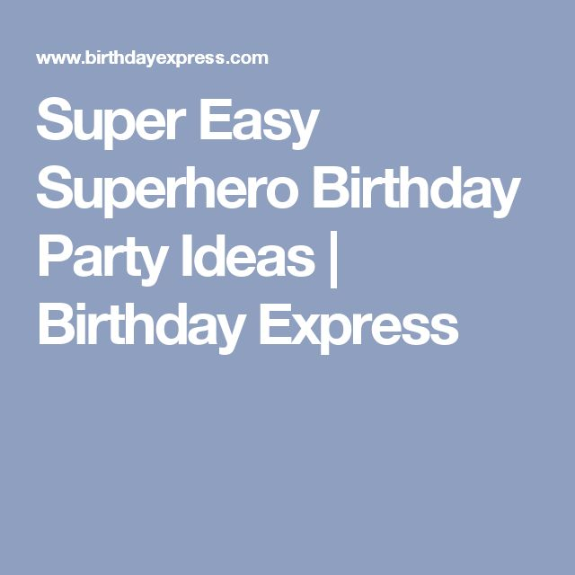 Super Easy Superhero Birthday Party Ideas   Birthday Express