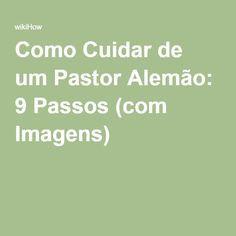Como Cuidar de um Pastor Alemão: 9 Passos (com Imagens)