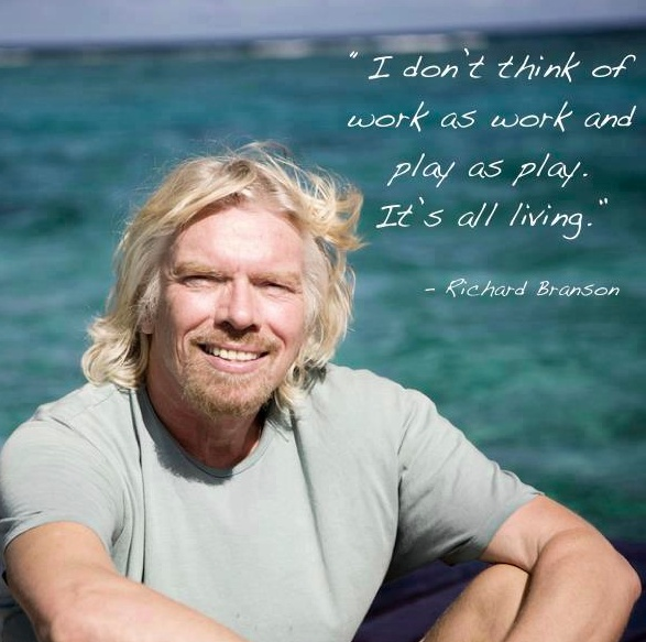 Richard Branson - Lives his life by design.