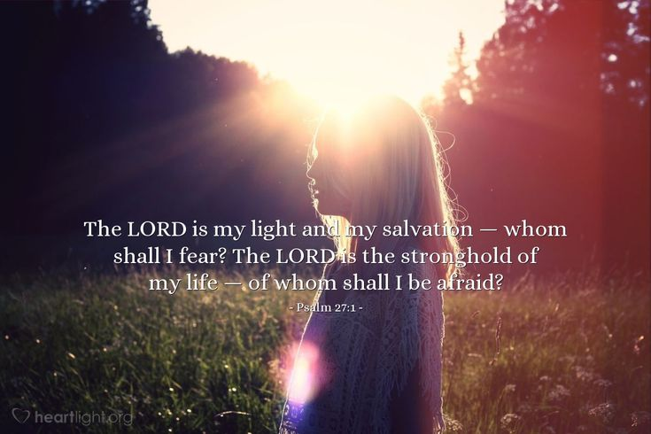 Illustration of Psalm 27:1 — The LORD is my light and my salvation — whom shall I fear? The LORD is the stronghold of my life — of whom shall I be afraid?