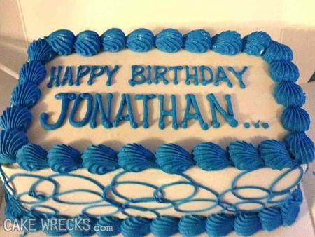 Cake Wrecks Home Happy Birthday Jonathan Amusing