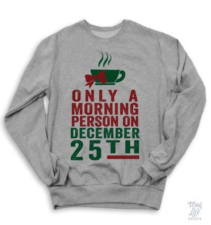 Only A Morning Person On December 25th Sweater
