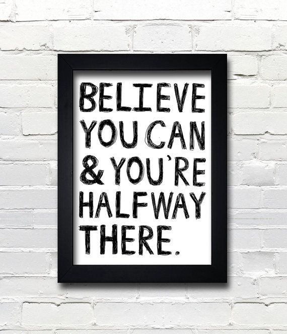A3 Typography Poster, quote print, apartment decor, inspirational art - Believe You Can And Youre Halfway There