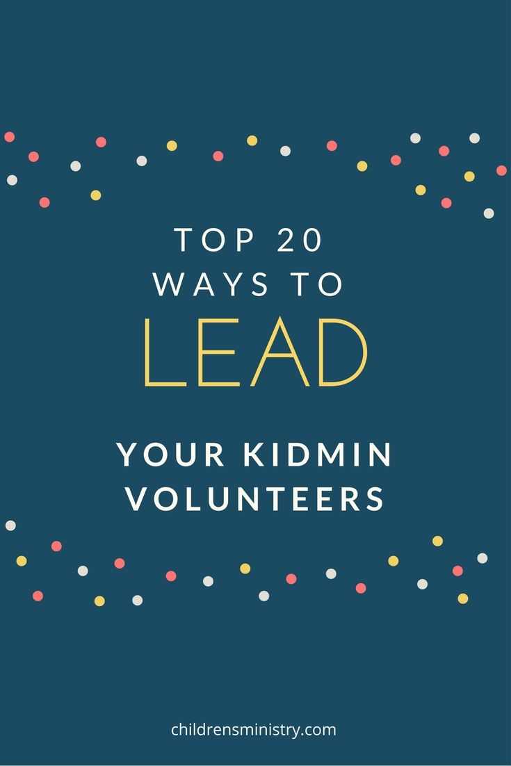 20 great ideas to lead children's ministry teams                                                                                                                                                                                 More