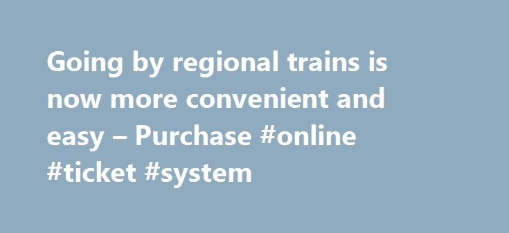 Going by regional trains is now more convenient and easy – Purchase #online #ticket #system http://houston.remmont.com/going-by-regional-trains-is-now-more-convenient-and-easy-purchase-online-ticket-system/  # Going by regional trains is now more convenient and easy Travelling by regional train in Italy is more convenient and easier: buy on-line and print tickets or travel cards directly from home. As they are already validated, you can board your train directly! To use the service, you will…