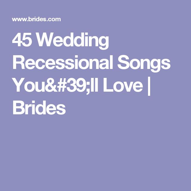 45 Wedding Recessional Songs Youll Love