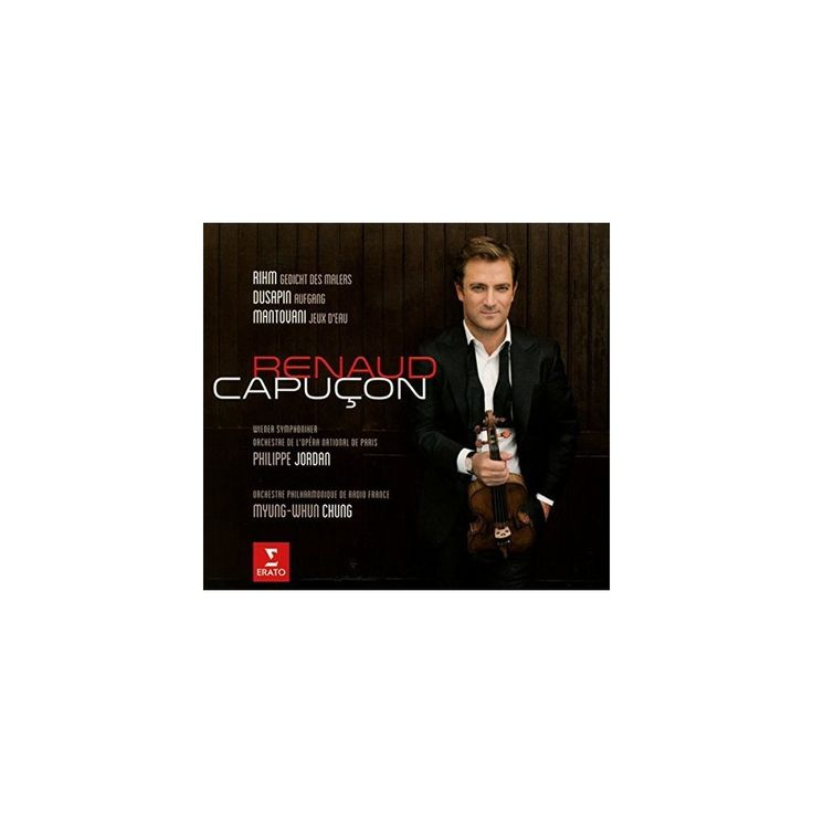 Renaud Capucon - Rihm / Dusapin / Mantovani: Three Modern Concertos (CD)