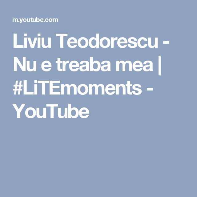 Liviu Teodorescu - Nu e treaba mea   #LiTEmoments - YouTube