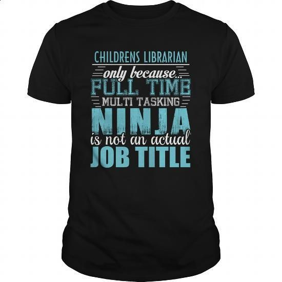 CHILDRENS LIBRARIAN Ninja T-shirt - #mens casual shirts #plain black hoodie. GET YOURS => https://www.sunfrog.com/LifeStyle/CHILDRENS-LIBRARIAN-Ninja-T-shirt-Black-Guys.html?60505