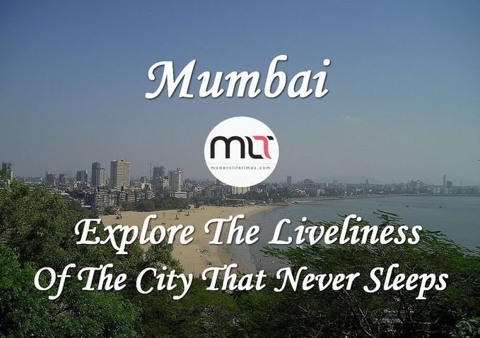 #Mumbai – Explore The Liveliness Of The #City That Never Sleeps | ModernLifeTimes #travel #tips