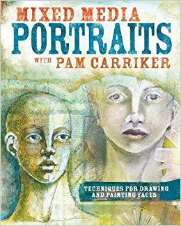 April 2017 - Book Club - Mixed Media Portraits with Pam Carriker: Techniques for Drawing and Painting Faces by Pam Carriker . (not an affiliate link, endorsement, or sponsorship) #bookclub #art #painting #portraits