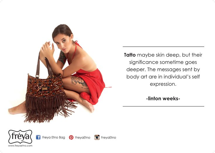 Tatto maybe skin deep, but their significance sometime goes deeper. The messages sent by body art are in individual's self expression. -- linton weeks  tatto quote for an ethnic bag champaign...